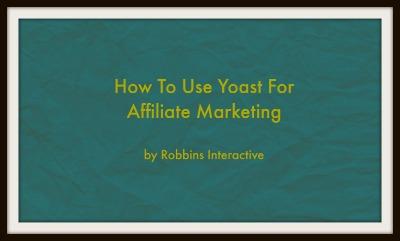 Using Yoast for Affiliate Marketing